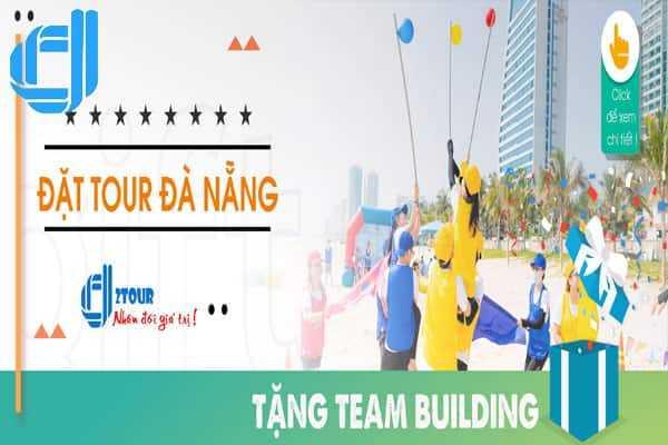 Đặt Tour Đà Nẵng Tặng Team Building 4 Ngày 3 Đêm Gía Rẻ 2020