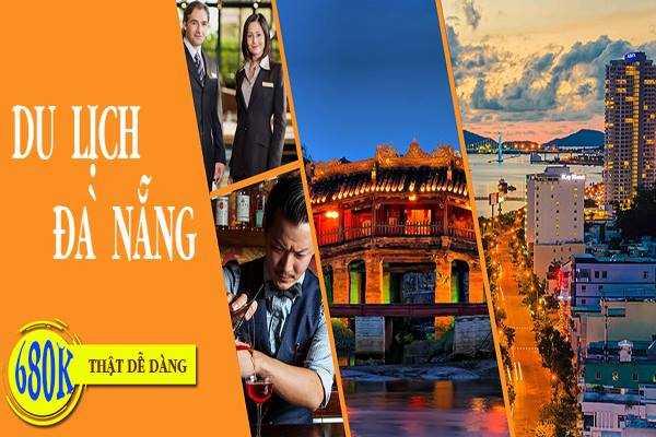 Du lịch Đà Nẵng 3 ngày 2 đêm với 680.000 VNĐ chỉ có tại D2tour