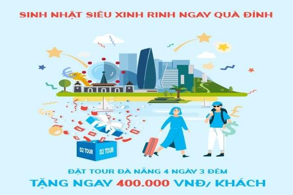 Khuyến Mãi Tour Đà Nẵng - Sinh Nhật Siêu Xinh Rinh Ngay Qùa Đỉnh